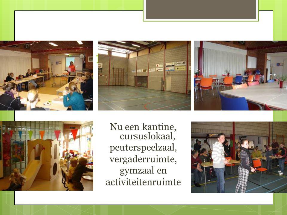 Huidige functies Nu een kantine, cursuslokaal, peuterspeelzaal, vergaderruimte, gymzaal en activiteitenruimte