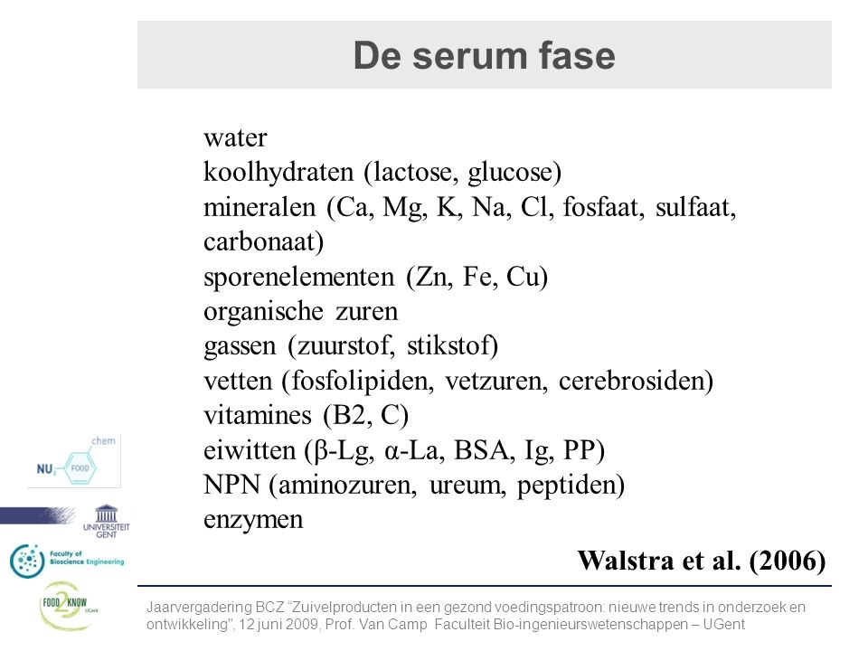 De serum fase water koolhydraten (lactose, glucose)