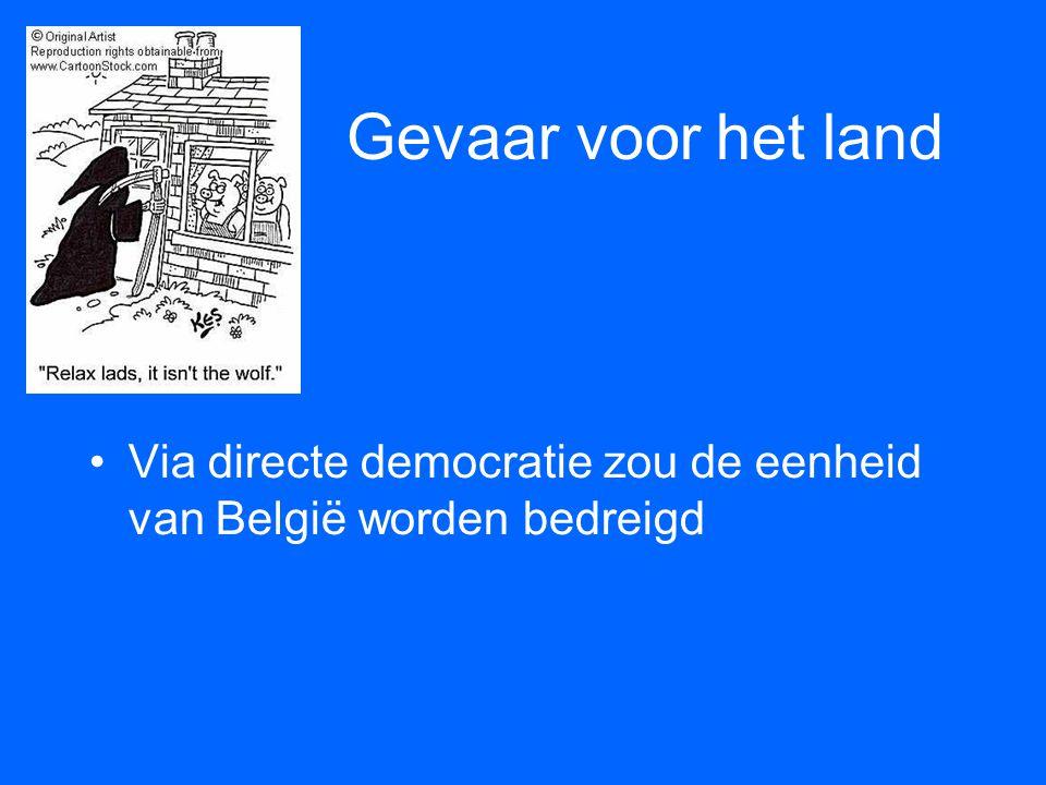 Gevaar voor het land Via directe democratie zou de eenheid van België worden bedreigd