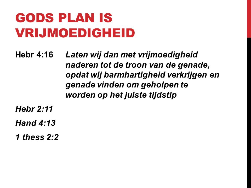 Gods plan is vrijmoedigheid