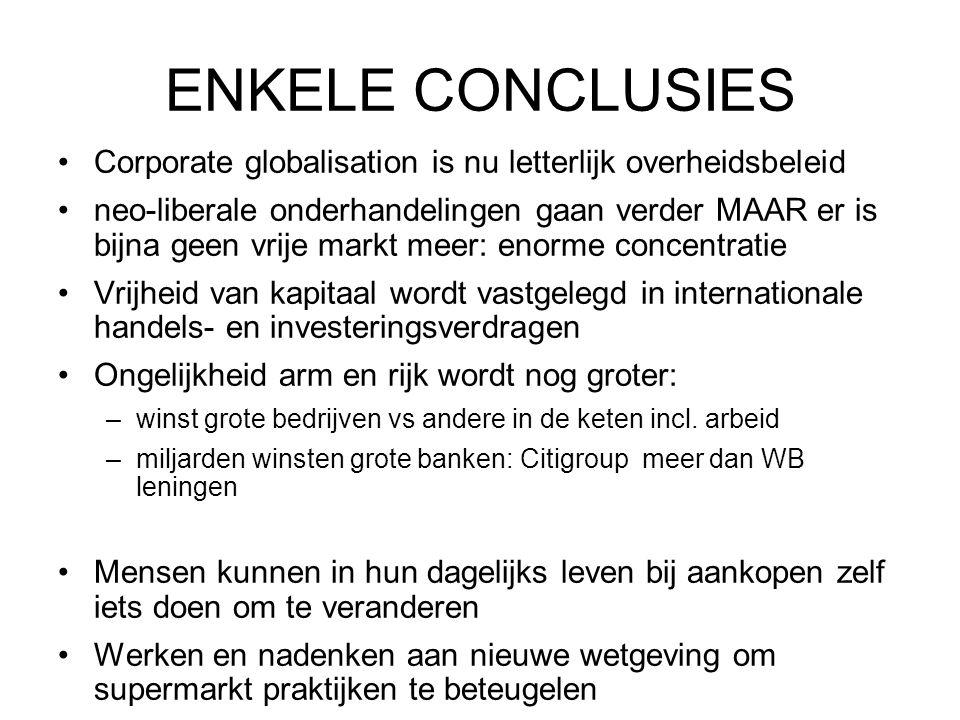 ENKELE CONCLUSIES Corporate globalisation is nu letterlijk overheidsbeleid.