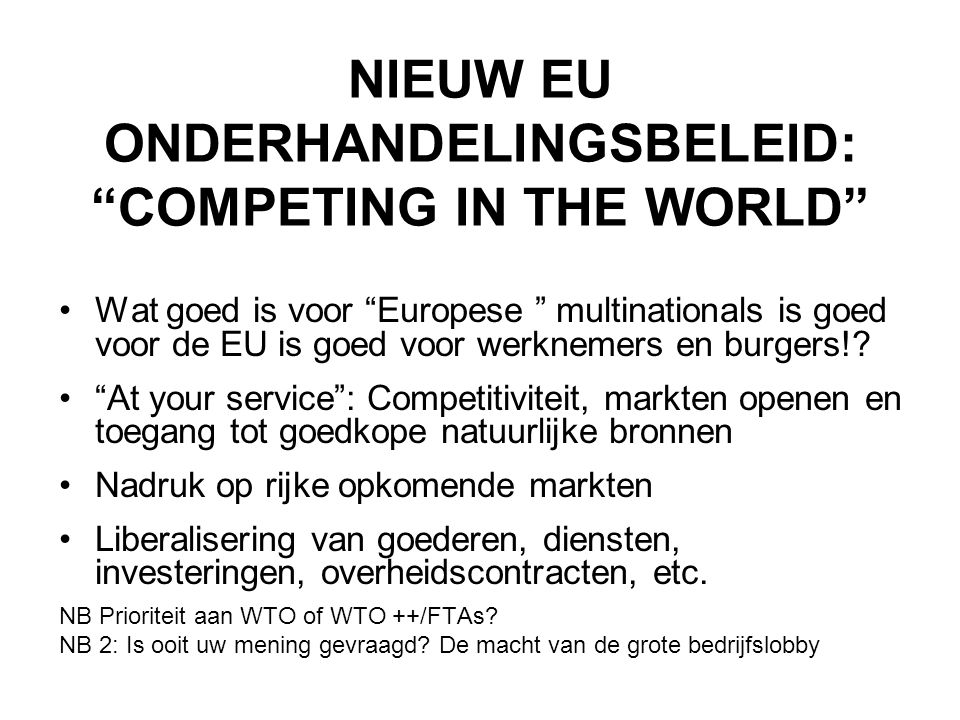 NIEUW EU ONDERHANDELINGSBELEID: COMPETING IN THE WORLD