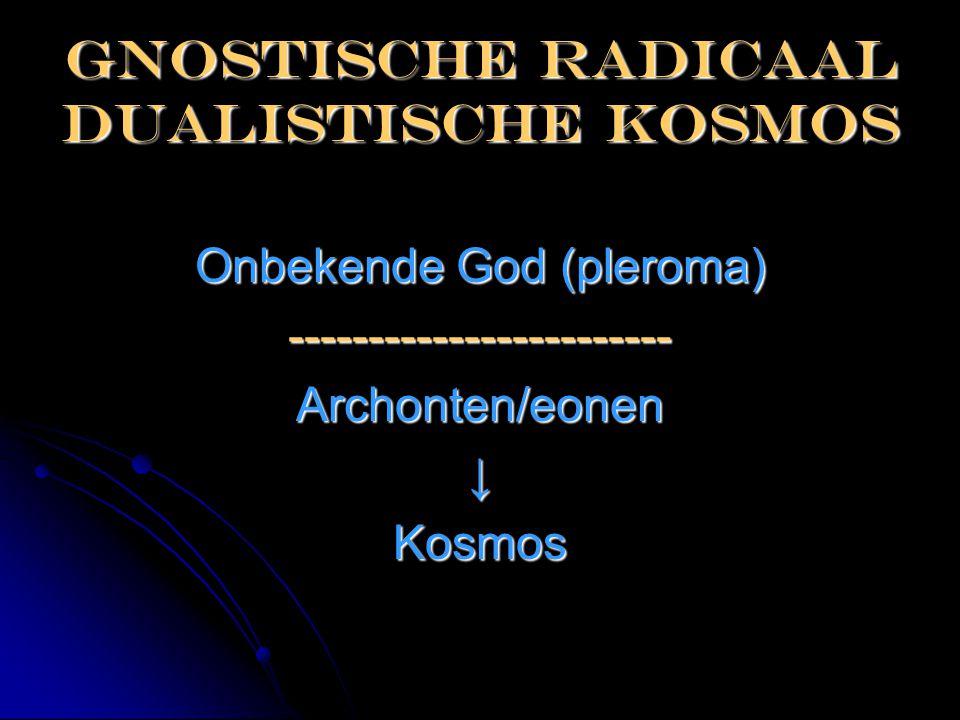 Gnostische radicaal dualistische kosmos