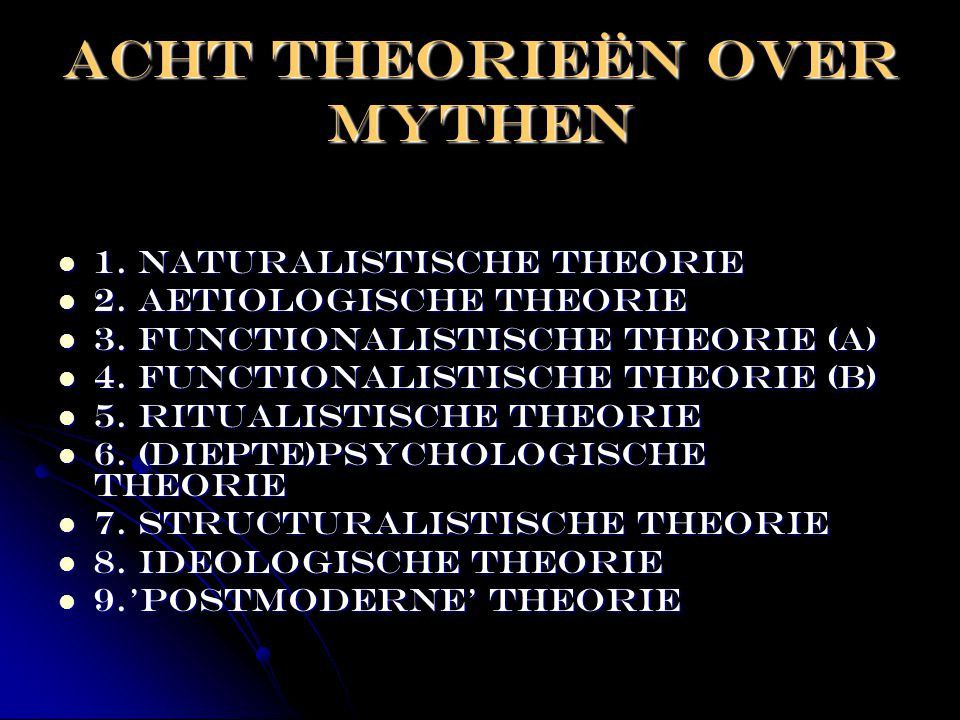 ACHT THEORIEËN OVER MYTHEN