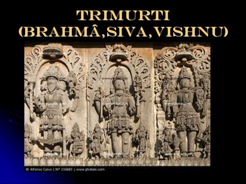 Trimurti (Brahmâ,Siva,Vishnu)