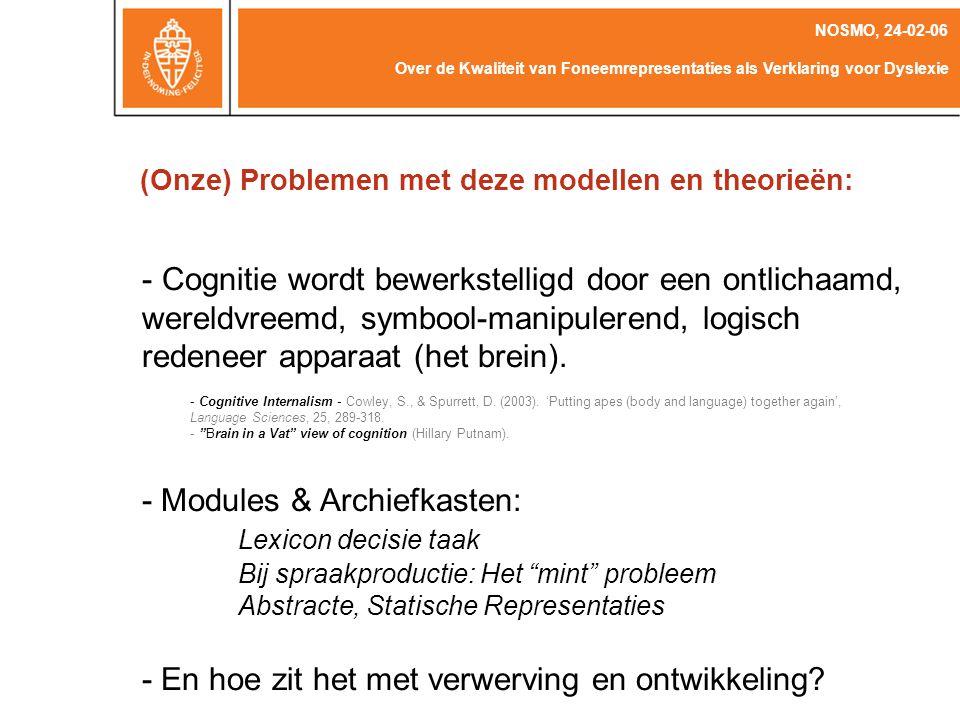 (Onze) Problemen met deze modellen en theorieën:
