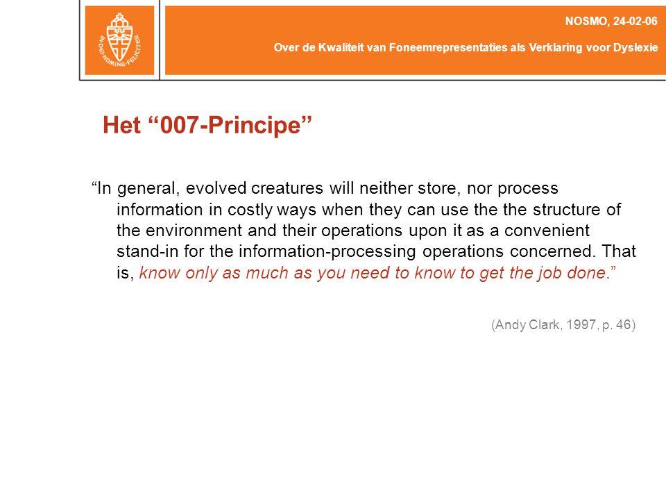 NOSMO, 24-02-06 Over de Kwaliteit van Foneemrepresentaties als Verklaring voor Dyslexie. Het 007-Principe
