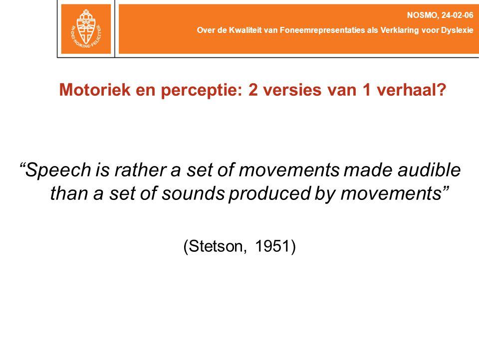 Motoriek en perceptie: 2 versies van 1 verhaal