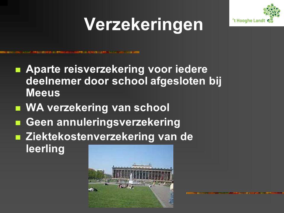 Verzekeringen Aparte reisverzekering voor iedere deelnemer door school afgesloten bij Meeus. WA verzekering van school.