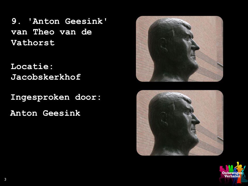 9. Anton Geesink van Theo van de Vathorst