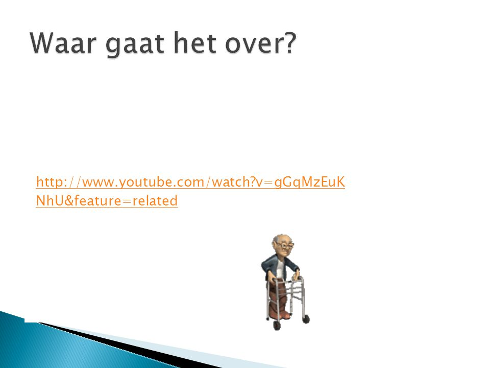 Waar gaat het over http://www.youtube.com/watch v=gGqMzEuK