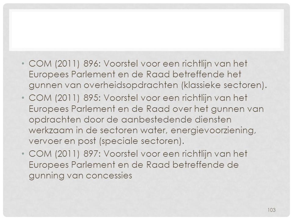 COM (2011) 896: Voorstel voor een richtlijn van het Europees Parlement en de Raad betreffende het gunnen van overheidsopdrachten (klassieke sectoren).