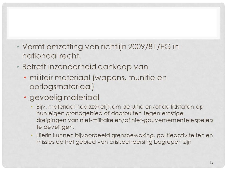 Vormt omzetting van richtlijn 2009/81/EG in nationaal recht.