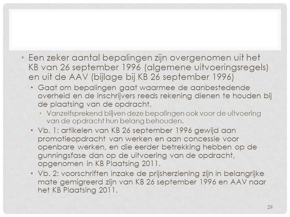 Een zeker aantal bepalingen zijn overgenomen uit het KB van 26 september 1996 (algemene uitvoeringsregels) en uit de AAV (bijlage bij KB 26 september 1996)
