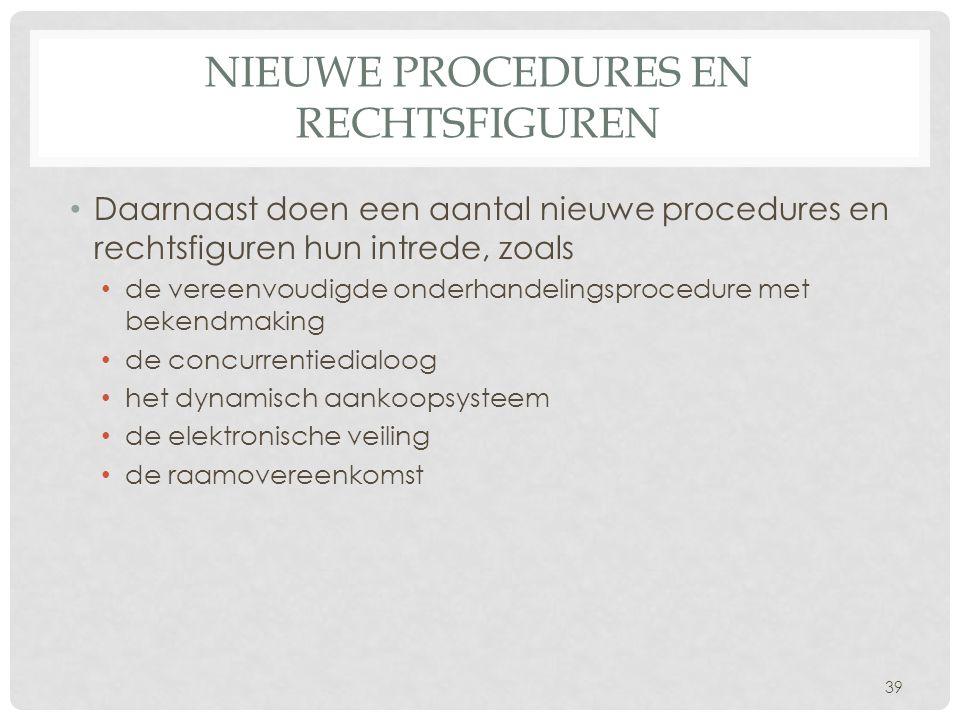 Nieuwe procedures en rechtsfiguren