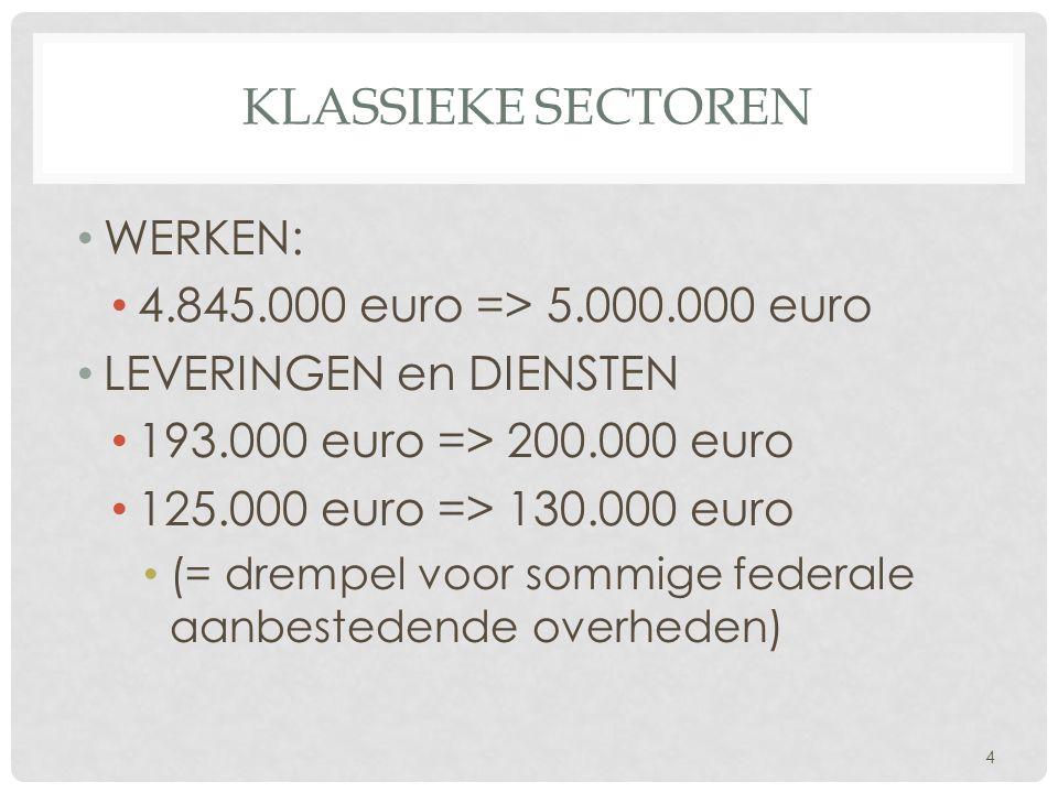 Klassieke sectoren WERKEN: 4.845.000 euro => 5.000.000 euro