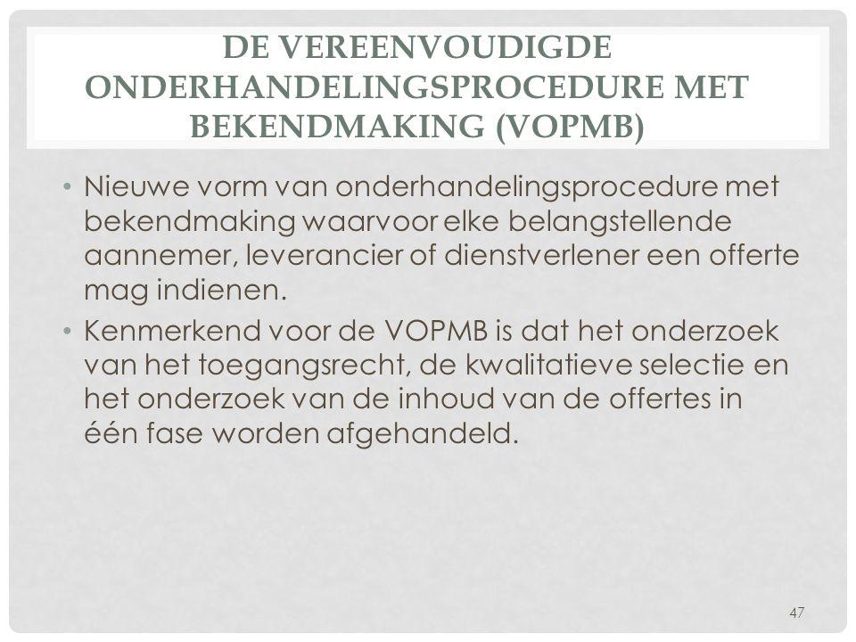 De vereenvoudigde onderhandelingsprocedure met bekendmaking (VOPMB)