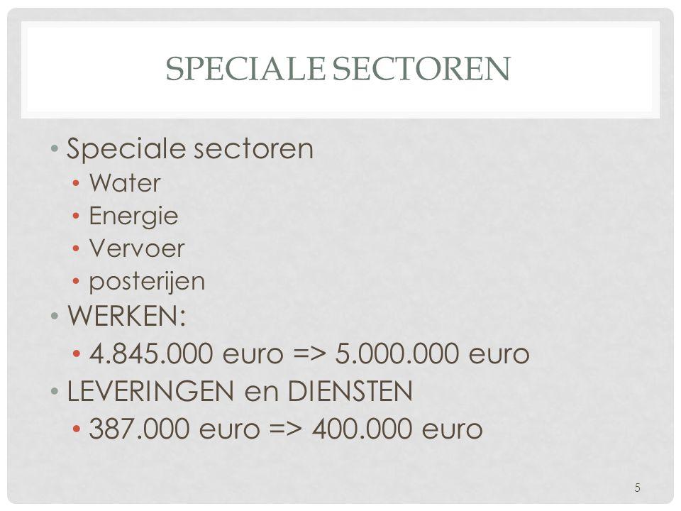 Speciale sectoren Speciale sectoren WERKEN: