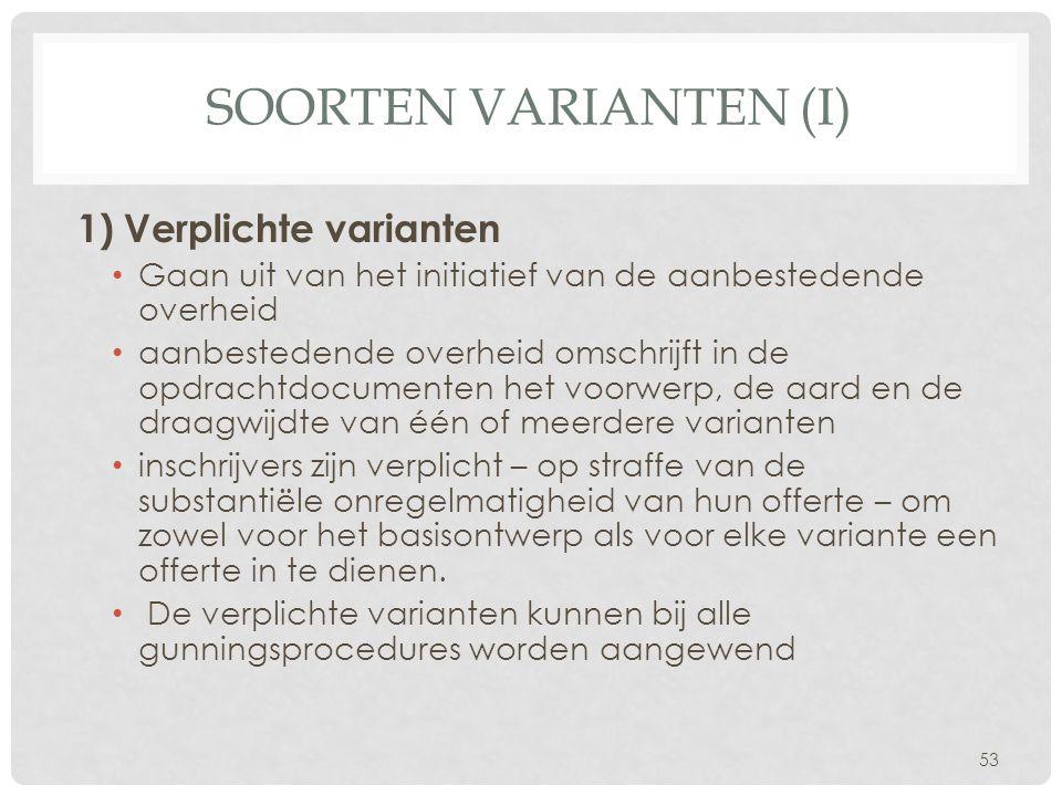 Soorten varianten (I) 1) Verplichte varianten