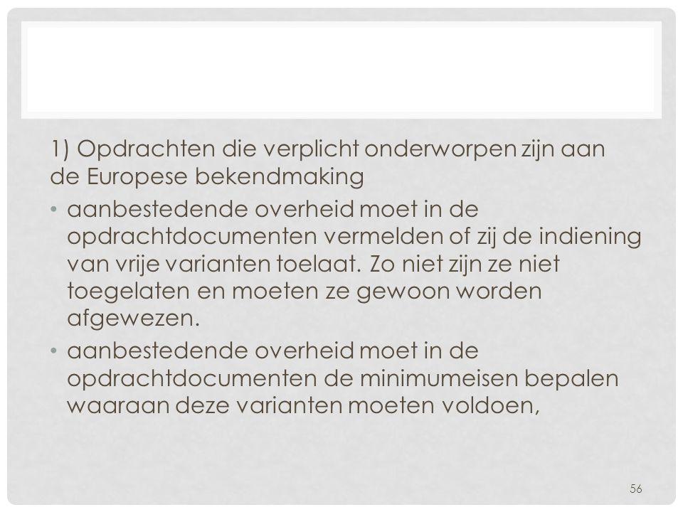 1) Opdrachten die verplicht onderworpen zijn aan de Europese bekendmaking