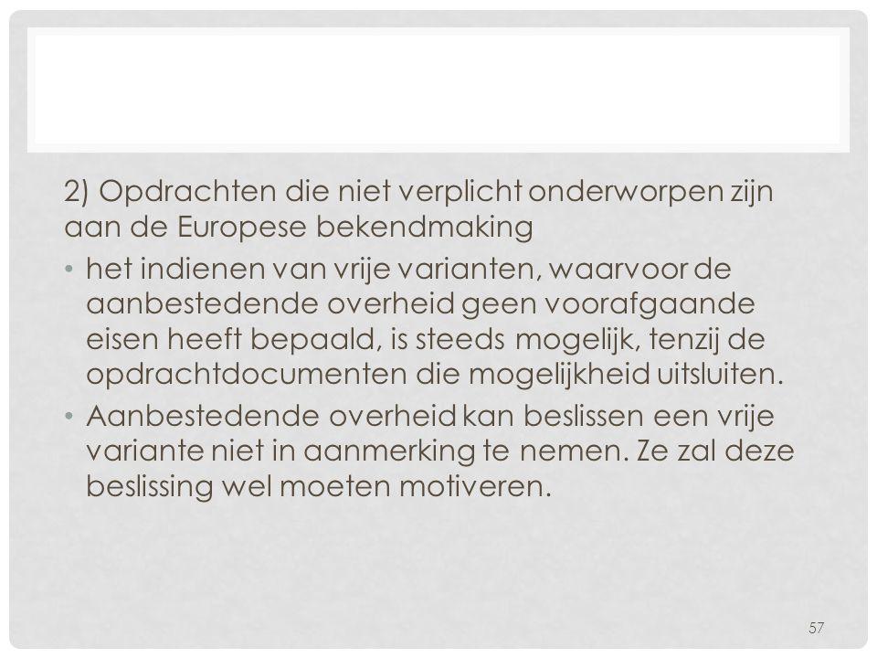 2) Opdrachten die niet verplicht onderworpen zijn aan de Europese bekendmaking