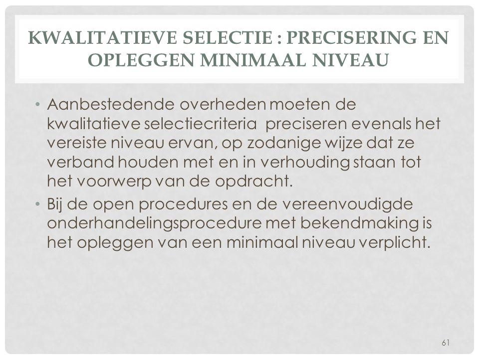 Kwalitatieve selectie : precisering en opleggen minimaal niveau