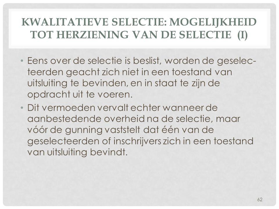 Kwalitatieve selectie: Mogelijkheid tot herziening van de selectie (I)