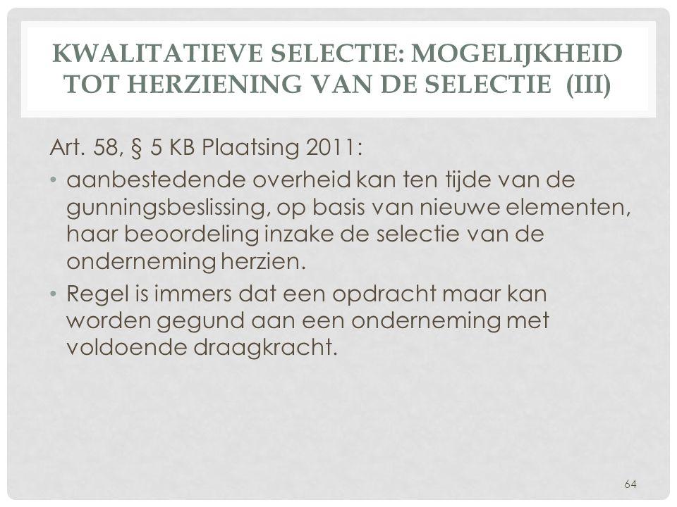 Kwalitatieve selectie: Mogelijkheid tot herziening van de selectie (III)
