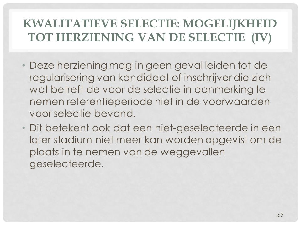 Kwalitatieve selectie: Mogelijkheid tot herziening van de selectie (IV)