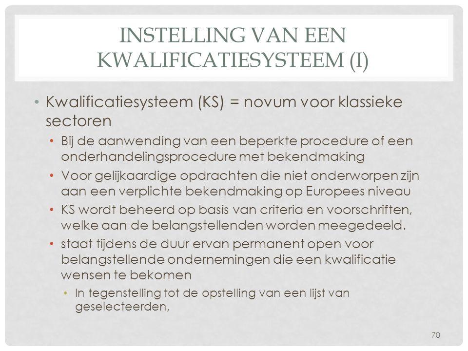 Instelling van een kwalificatiesysteem (I)