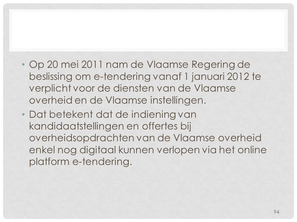 Op 20 mei 2011 nam de Vlaamse Regering de beslissing om e-tendering vanaf 1 januari 2012 te verplicht voor de diensten van de Vlaamse overheid en de Vlaamse instellingen.