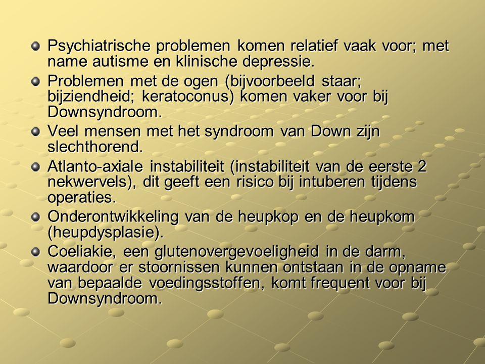 Psychiatrische problemen komen relatief vaak voor; met name autisme en klinische depressie.