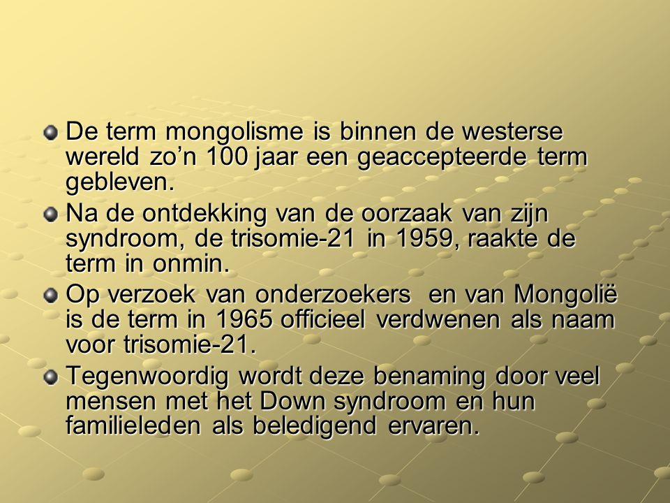De term mongolisme is binnen de westerse wereld zo'n 100 jaar een geaccepteerde term gebleven.