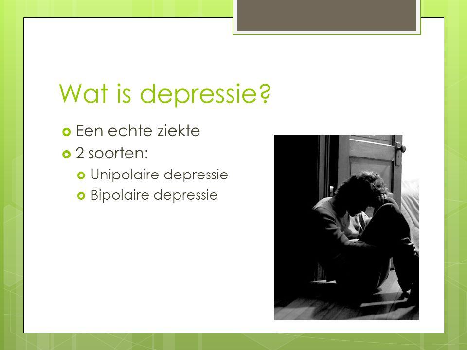 Wat is depressie Een echte ziekte 2 soorten: Unipolaire depressie