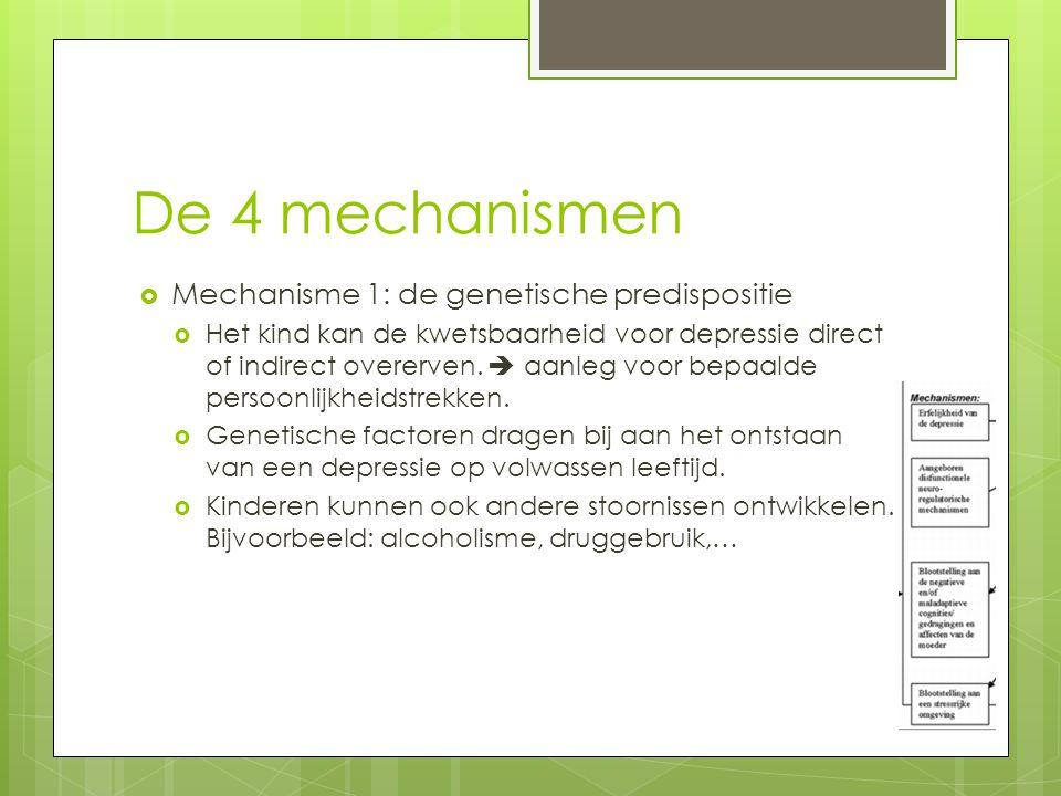 De 4 mechanismen Mechanisme 1: de genetische predispositie