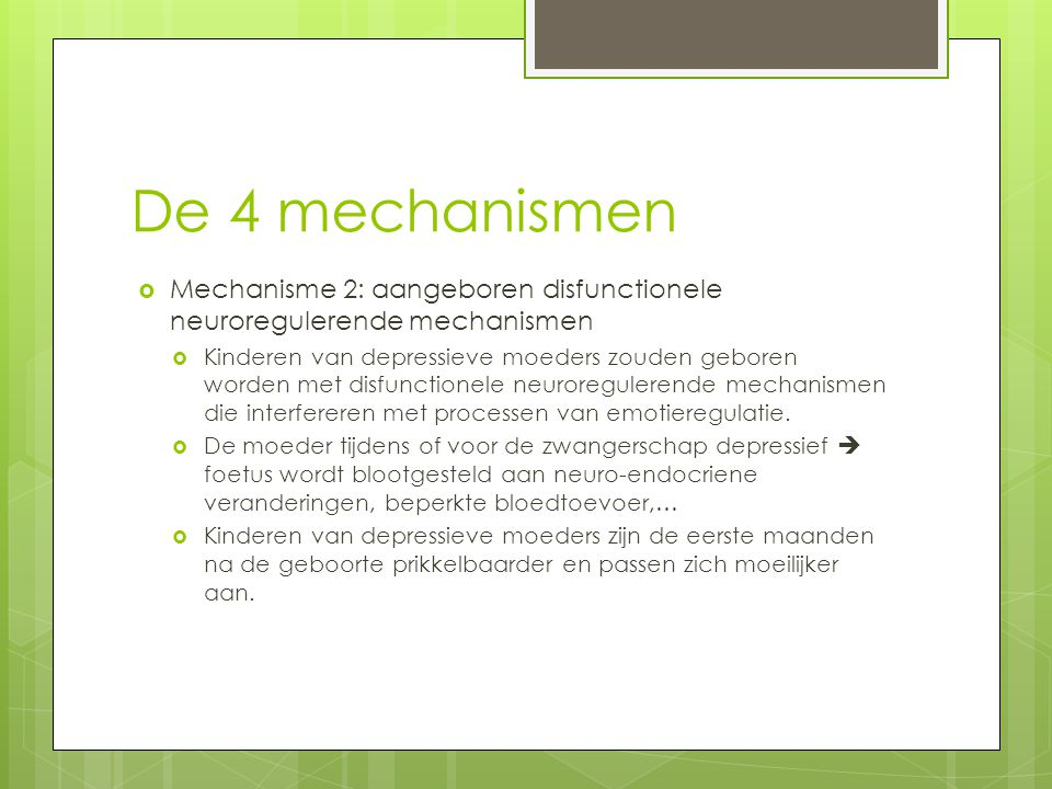 De 4 mechanismen Mechanisme 2: aangeboren disfunctionele neuroregulerende mechanismen.