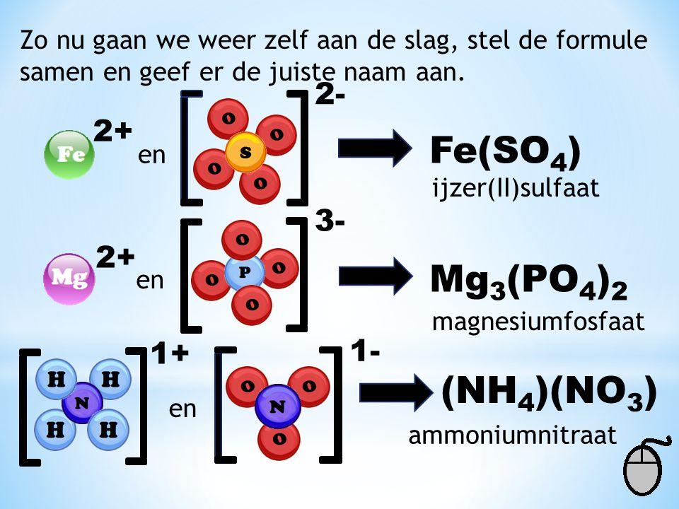 Fe(SO4) Mg3(PO4)2 (NH4)(NO3) 2- 2+ 3- 2+ 1- 1+