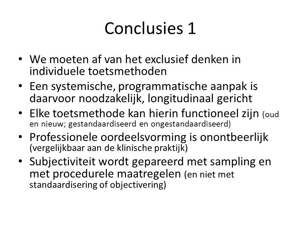Conclusies 1 We moeten af van het exclusief denken in individuele toetsmethoden.