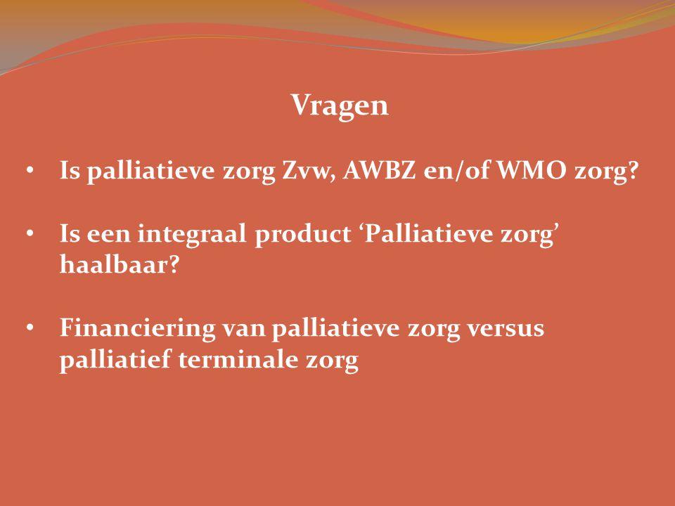 Vragen Is palliatieve zorg Zvw, AWBZ en/of WMO zorg