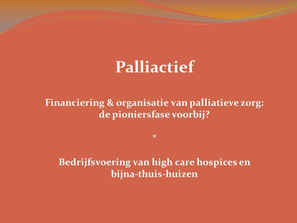 Palliactief Financiering & organisatie van palliatieve zorg: