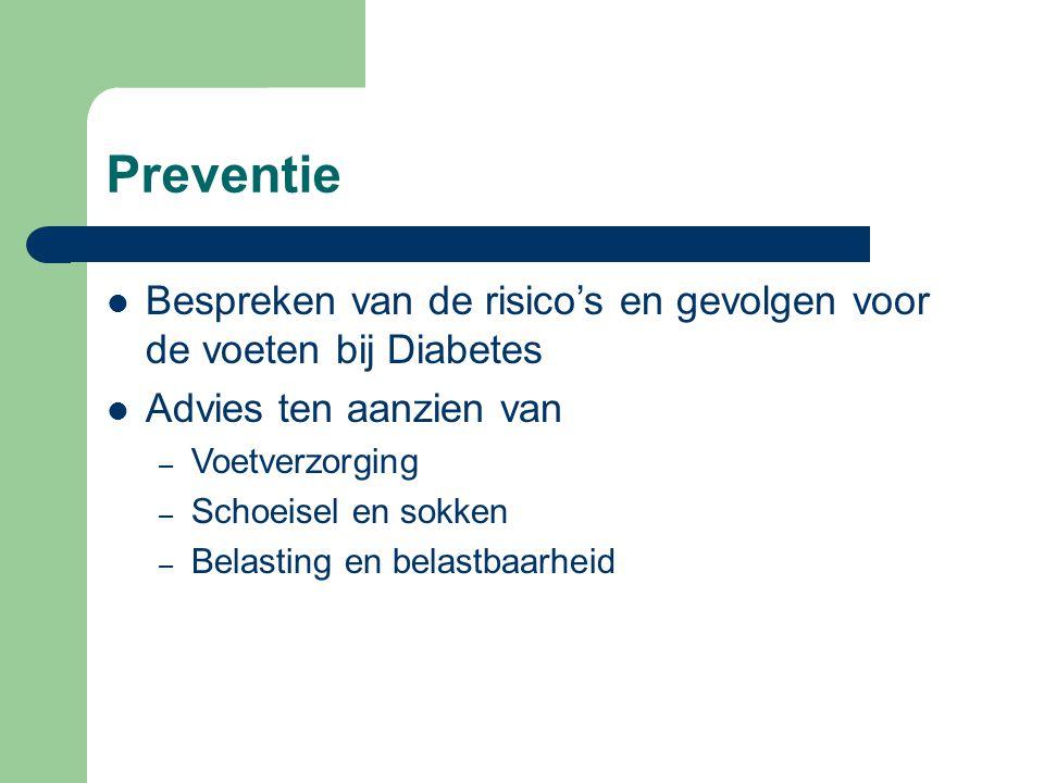 Preventie Bespreken van de risico's en gevolgen voor de voeten bij Diabetes. Advies ten aanzien van.