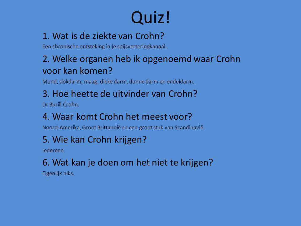Quiz! 1. Wat is de ziekte van Crohn