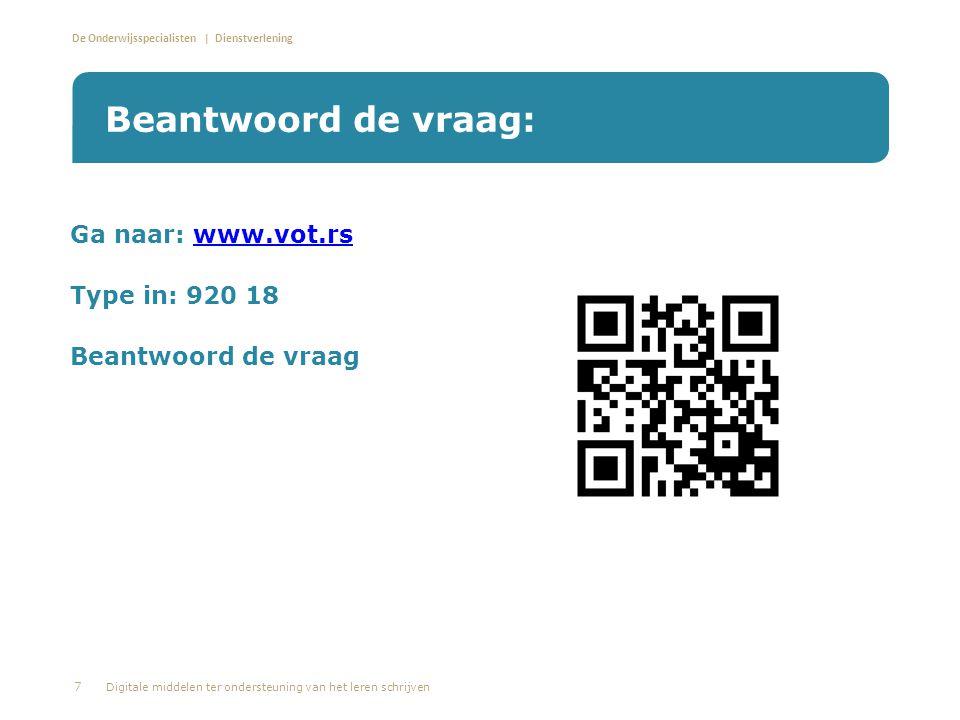 Beantwoord de vraag: Ga naar: www.vot.rs Type in: 920 18
