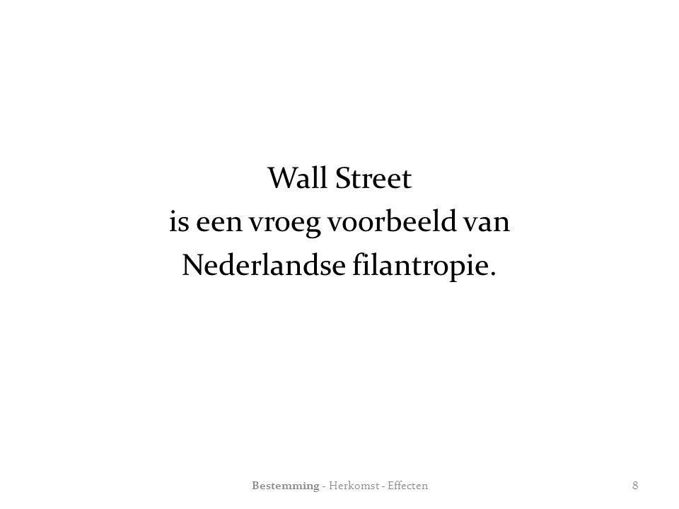 Wall Street is een vroeg voorbeeld van Nederlandse filantropie.