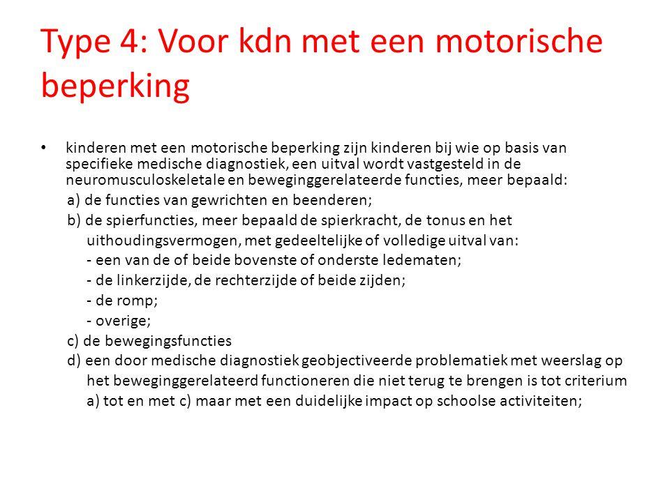 Type 4: Voor kdn met een motorische beperking