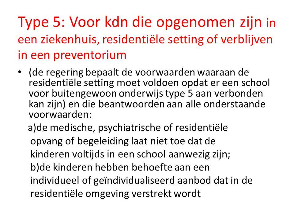 Type 5: Voor kdn die opgenomen zijn in een ziekenhuis, residentiële setting of verblijven in een preventorium