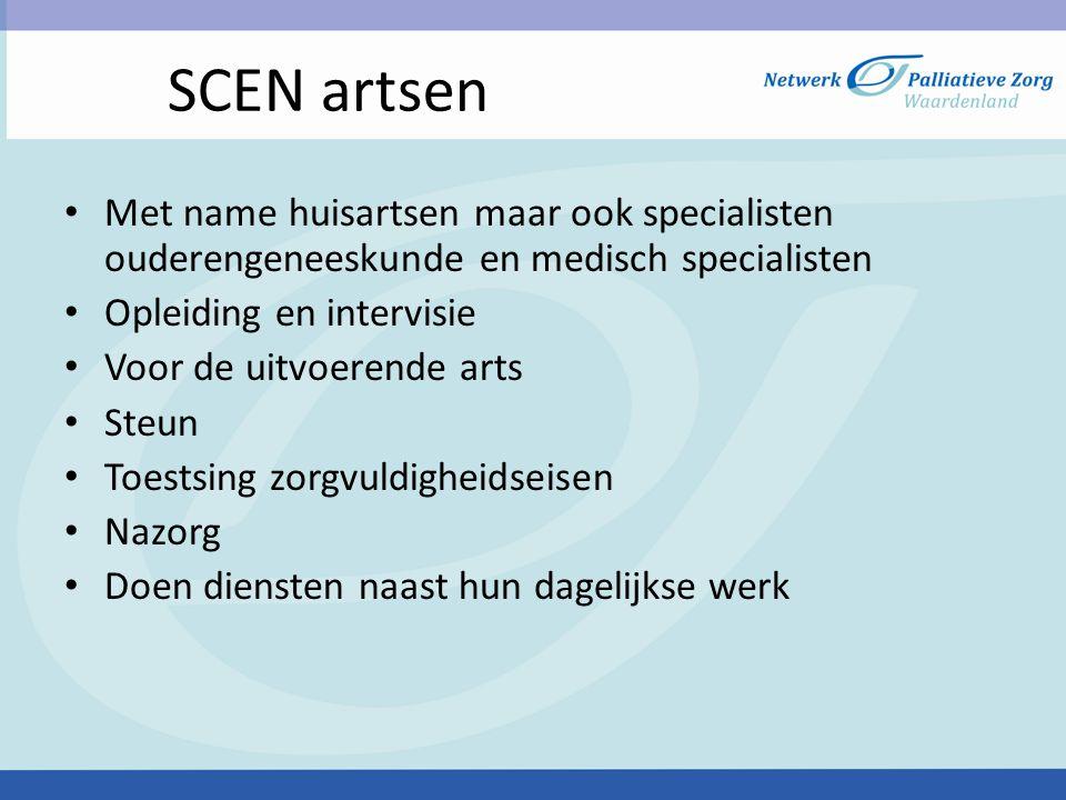 SCEN artsen Met name huisartsen maar ook specialisten ouderengeneeskunde en medisch specialisten. Opleiding en intervisie.