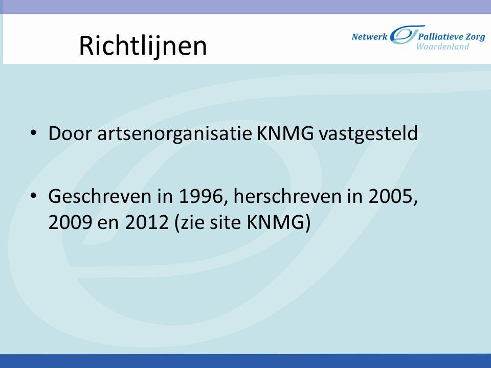 Richtlijnen Door artsenorganisatie KNMG vastgesteld