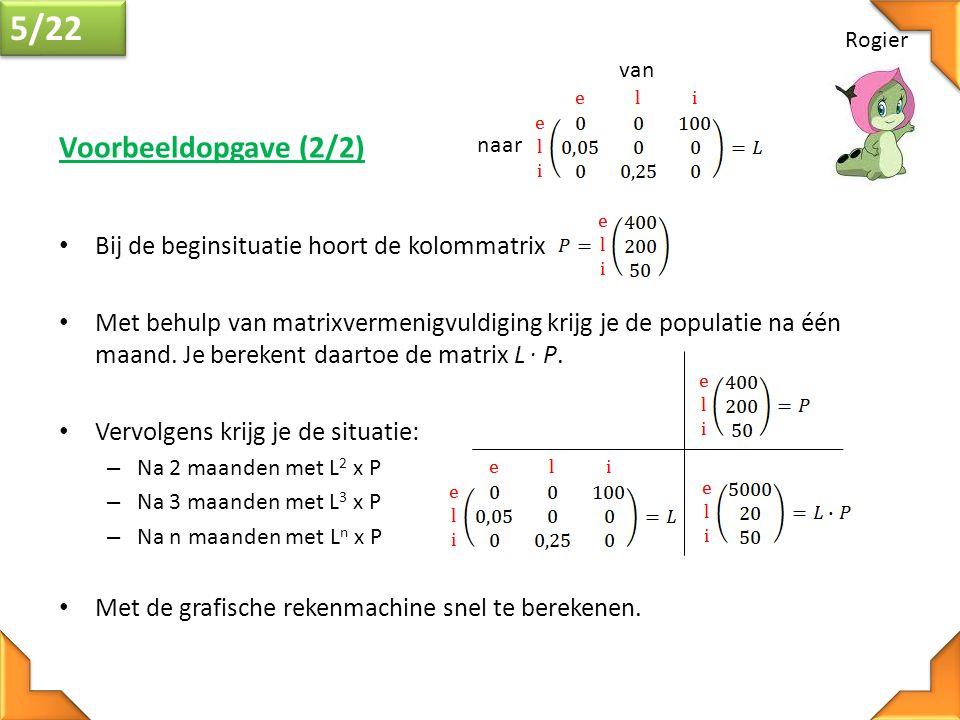 5/22 Voorbeeldopgave (2/2) Bij de beginsituatie hoort de kolommatrix