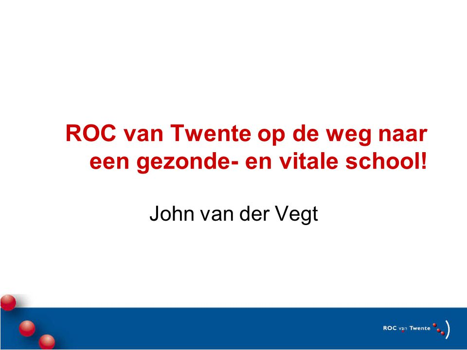 ROC van Twente op de weg naar een gezonde- en vitale school!